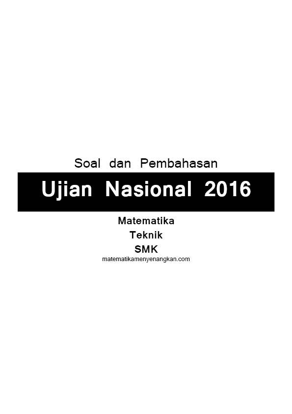Soal Pembahasan Ujian Nasional Matematika Teknik 2016-01